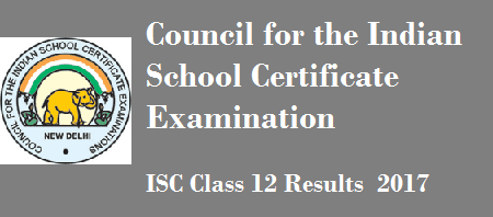 ISC Class 12 Results 2017